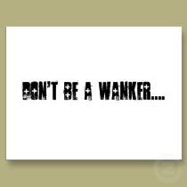 Dont_be_a_wanker_postcard-p239332121034357672cllt_210