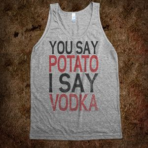 You-say-potato-i-say-vodka.american-apparel-unisex-tank.athletic-grey.w760h760